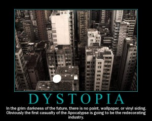 Photo Credit: rusefools.blogspot.com/2011/01/dystopian-novel-anyone.html