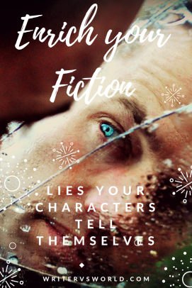 Enrich Your Fiction- Lies Your Characters Tell Themselves